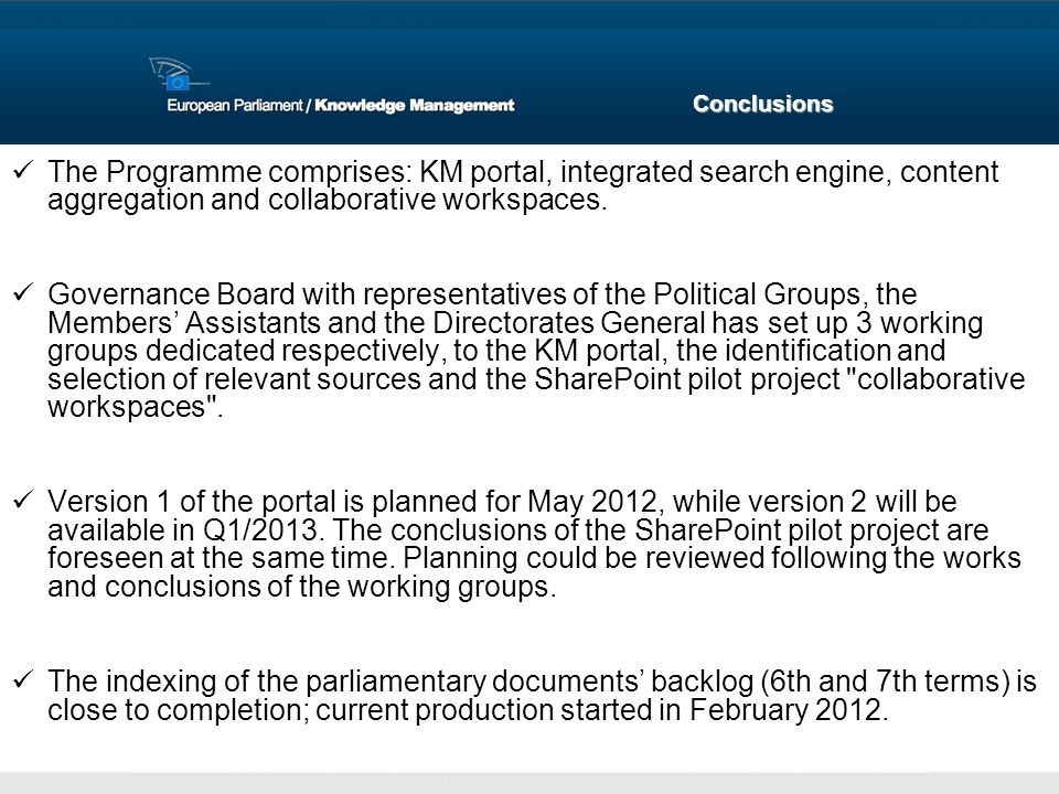 The Programme comprises: KM portal, integrated search engine, content aggregation and collaborative workspaces. Governance Board with representatives