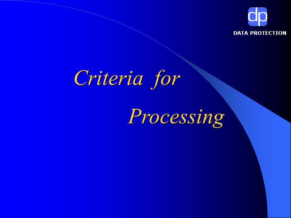 DATA PROTECTION Criteria for Processing