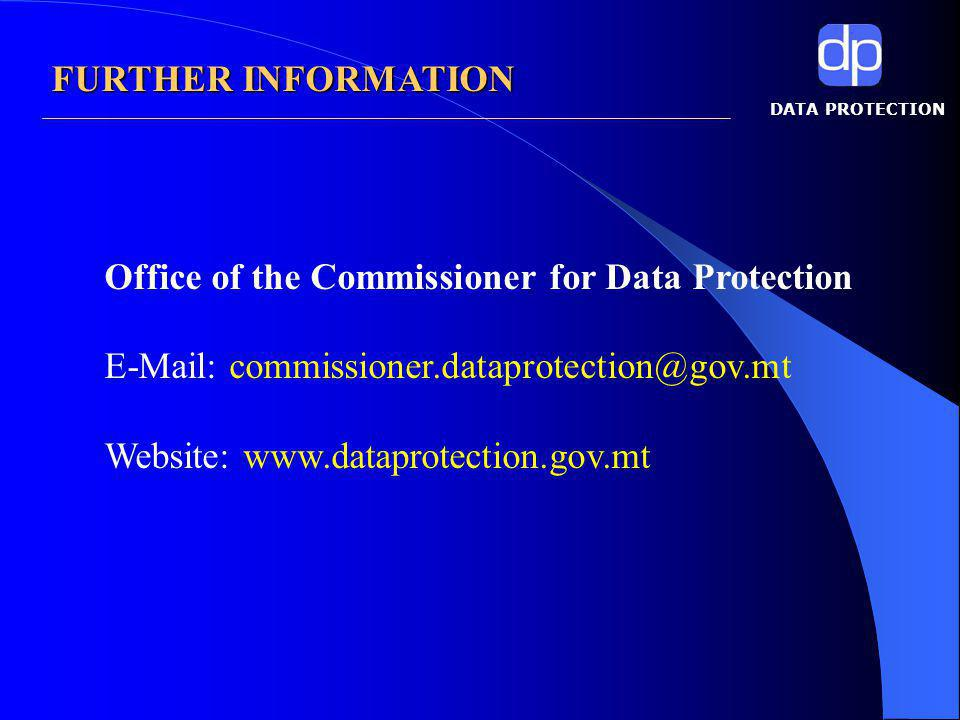 DATA PROTECTION Office of the Commissioner for Data Protection   Website:   FURTHER INFORMATION