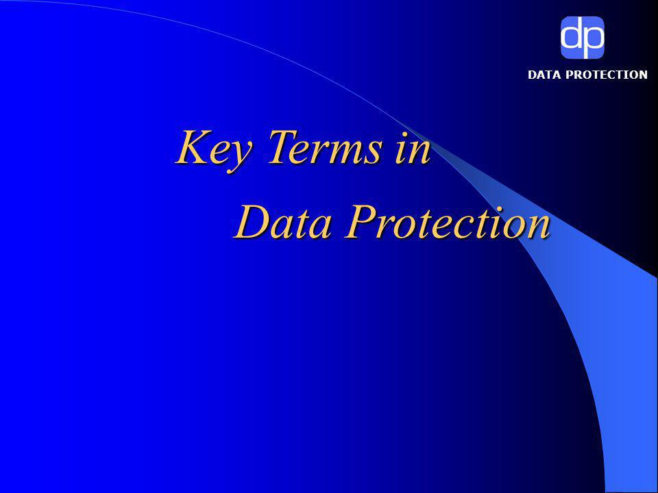 DATA PROTECTION Request of Data Subject must be: at reasonable intervals in writing signed by data subject Data Controller to provide: without excessive delay without expense written information in an intelligible form DPA Art.