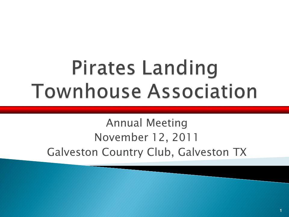 Annual Meeting November 12, 2011 Galveston Country Club, Galveston TX 1