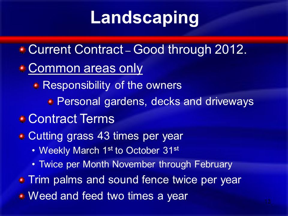 Landscaping Current Contract – Good through 2012.