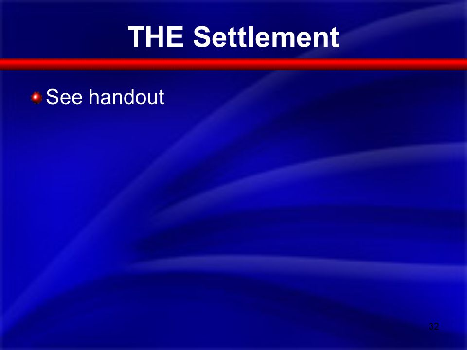 THE Settlement See handout 32