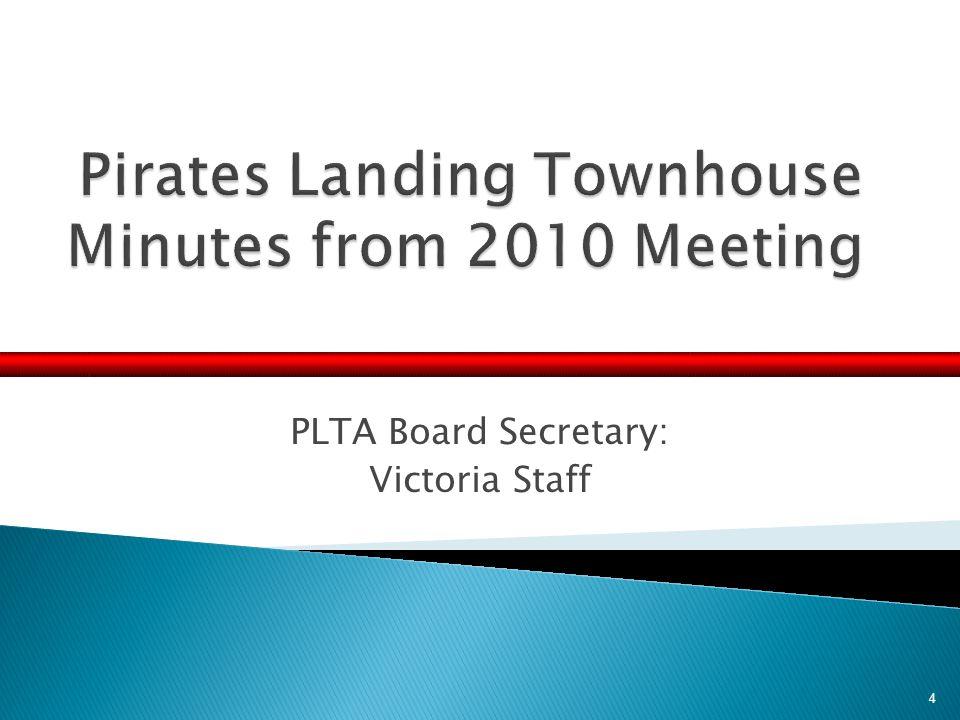 PLTA Board Secretary: Victoria Staff 4