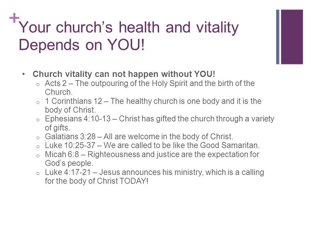 Your churchs health and vitality Depends on YOU! Church vitality can not happen without YOU! o Acts 2 – The outpouring of the Holy Spirit and the birt