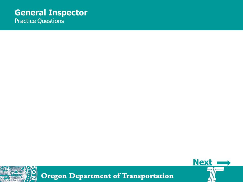 General Inspector Practice Questions Next