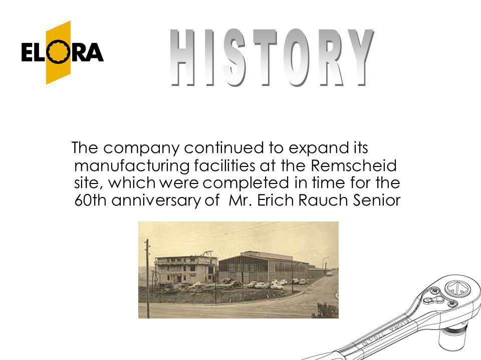 T he company continued to expand its manufacturing facilities at the Remscheid site, which were completed in time for the 60th anniversary of Mr. Eric