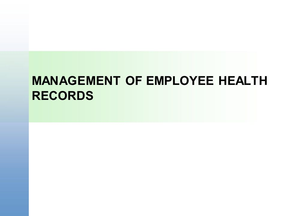 MANAGEMENT OF EMPLOYEE HEALTH RECORDS