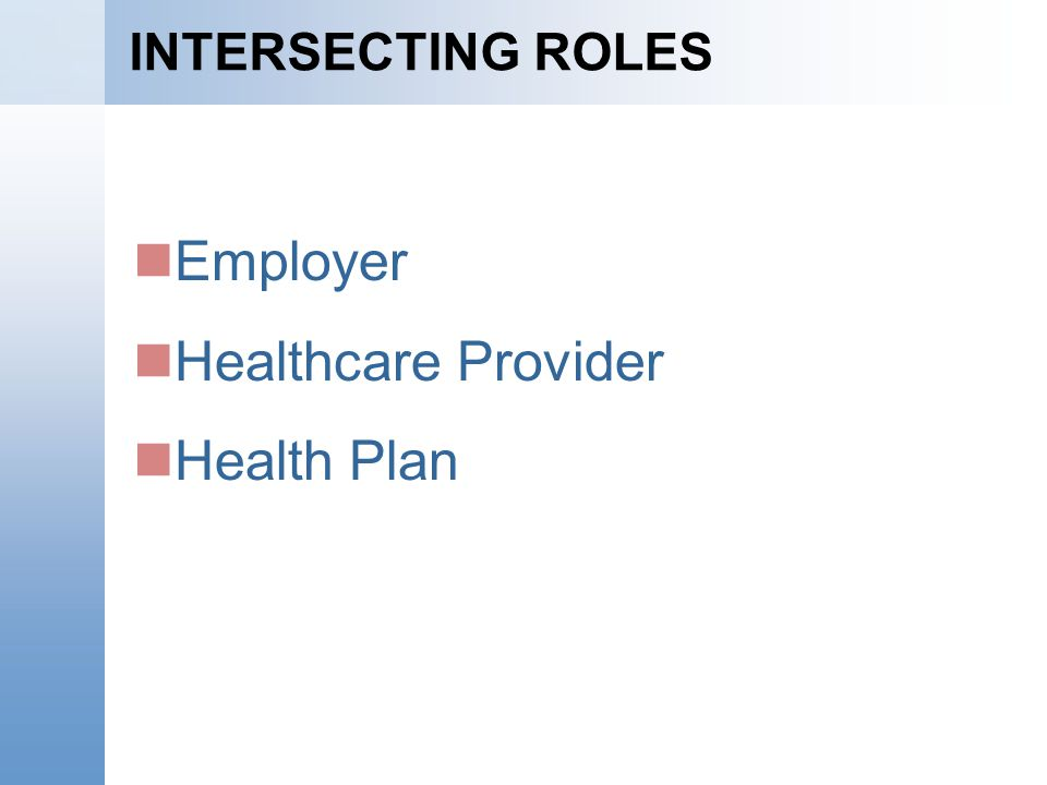 INTERSECTING ROLES Employer Healthcare Provider Health Plan