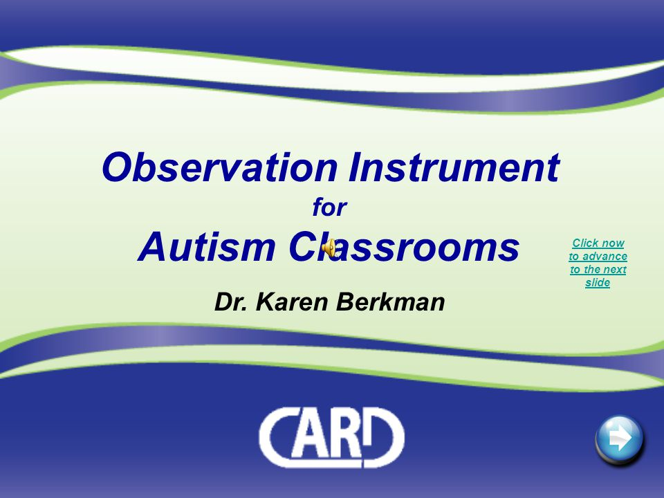 Observation Instrument for Autism Classrooms Dr.