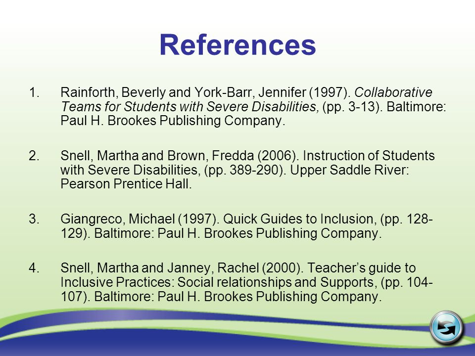 References 1.Rainforth, Beverly and York-Barr, Jennifer (1997).