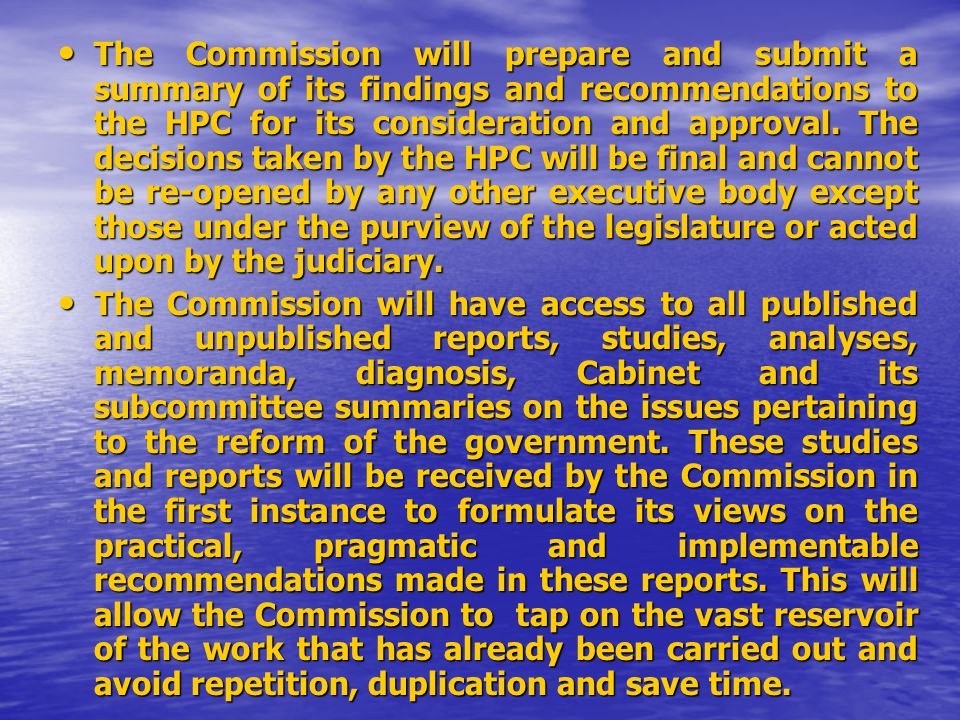 The Commission will prepare and submit a summary of its findings and recommendations to the HPC for its consideration and approval.