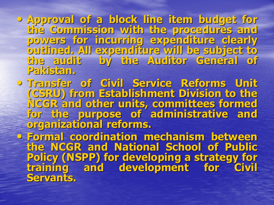 Approval of a block line item budget for the Commission with the procedures and powers for incurring expenditure clearly outlined. All expenditure wil