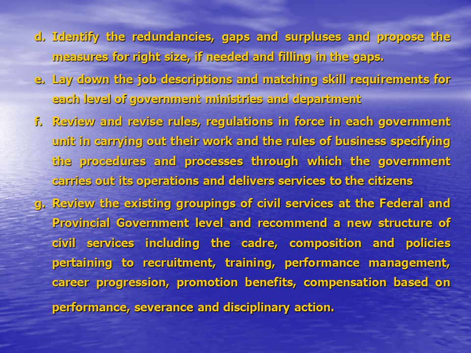 d.Identify the redundancies, gaps and surpluses and propose the measures for right size, if needed and filling in the gaps. e.Lay down the job descrip