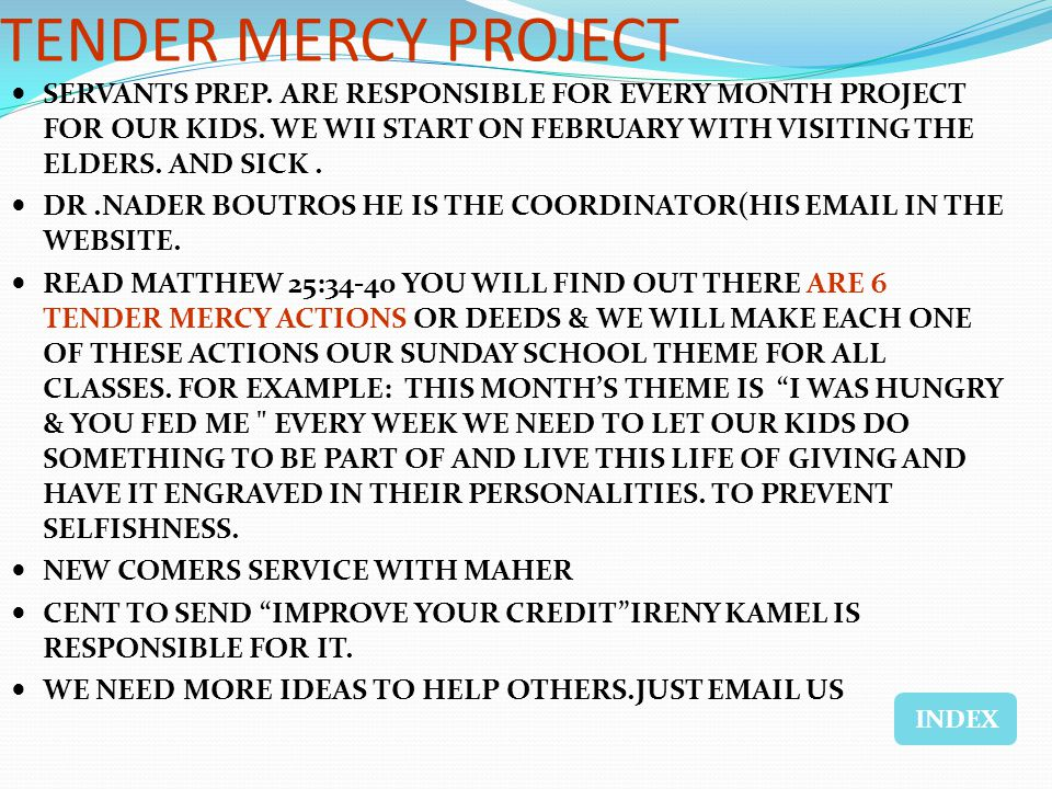 TENDER MERCY PROJECT SERVANTS PREP. ARE RESPONSIBLE FOR EVERY MONTH PROJECT FOR OUR KIDS.