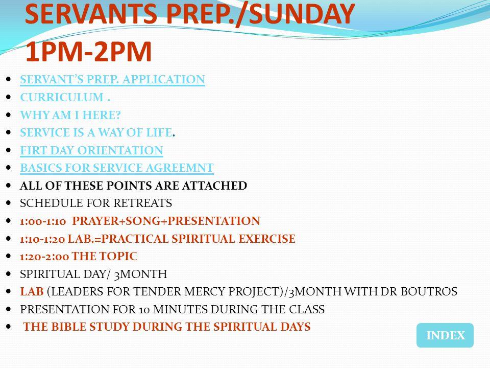 SERVANTS PREP./SUNDAY 1PM-2PM SERVANTS PREP. APPLICATION CURRICULUM.