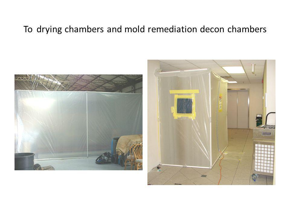 To drying chambers and mold remediation decon chambers