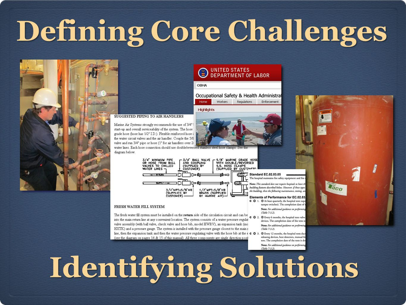 Defining Core Challenges Identifying Solutions