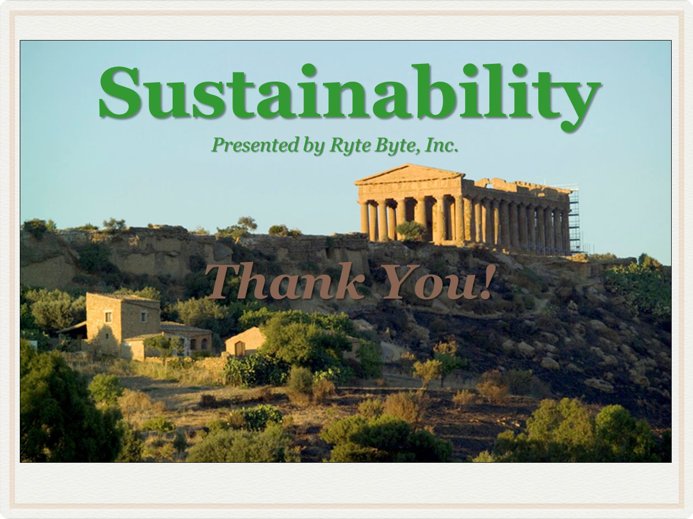 Sustainability Thank You! Presented by Ryte Byte, Inc.