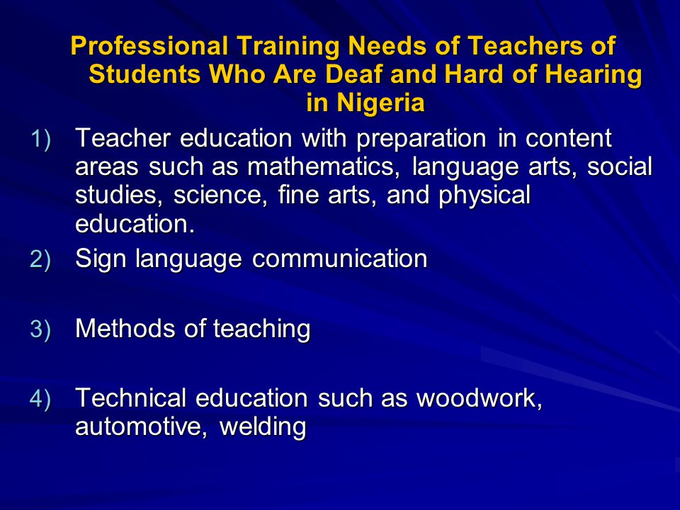 Professional Training Needs of Teachers of Students Who Are Deaf and Hard of Hearing in Nigeria 1) Teacher education with preparation in content areas