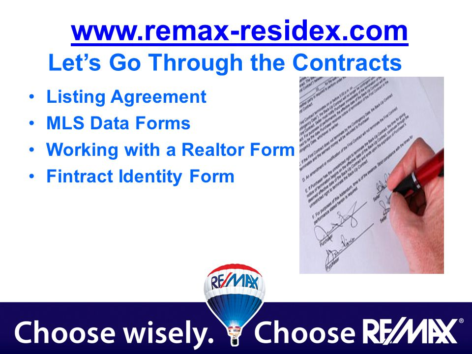 Lets Go Through the Contracts Listing Agreement MLS Data Forms Working with a Realtor Form Fintract Identity Form www.remax-residex.com