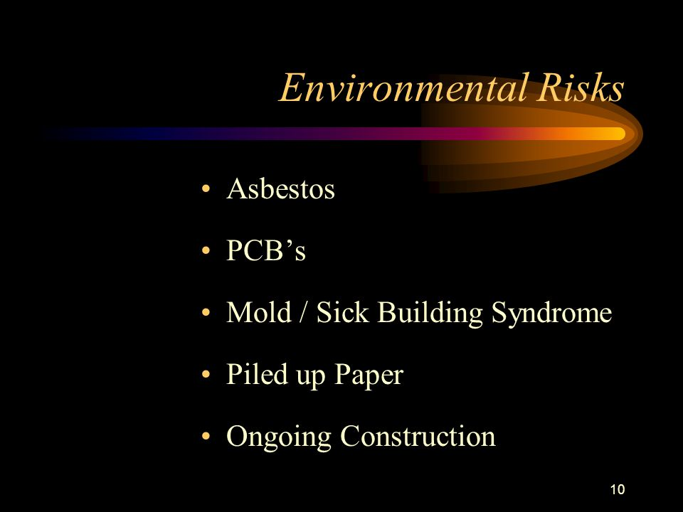 10 Environmental Risks Asbestos PCBs Mold / Sick Building Syndrome Piled up Paper Ongoing Construction