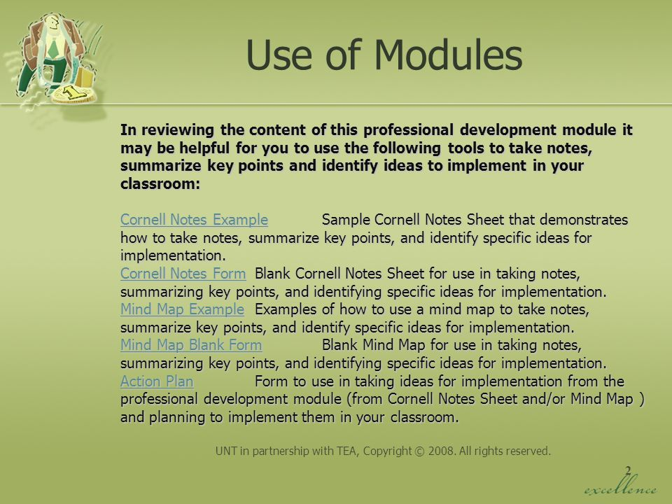 2 In reviewing the content of this professional development module it may be helpful for you to use the following tools to take notes, summarize key p