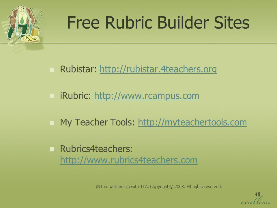 48 Free Rubric Builder Sites Rubistar: http://rubistar.4teachers.orghttp://rubistar.4teachers.org iRubric: http://www.rcampus.comhttp://www.rcampus.co