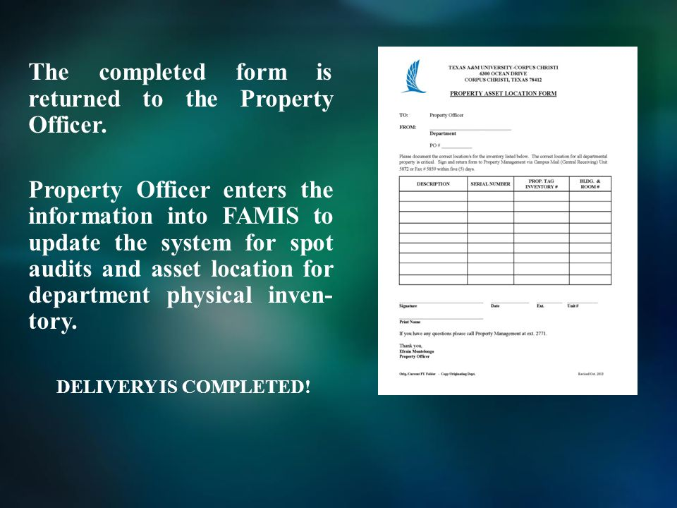 The completed form is returned to the Property Officer.
