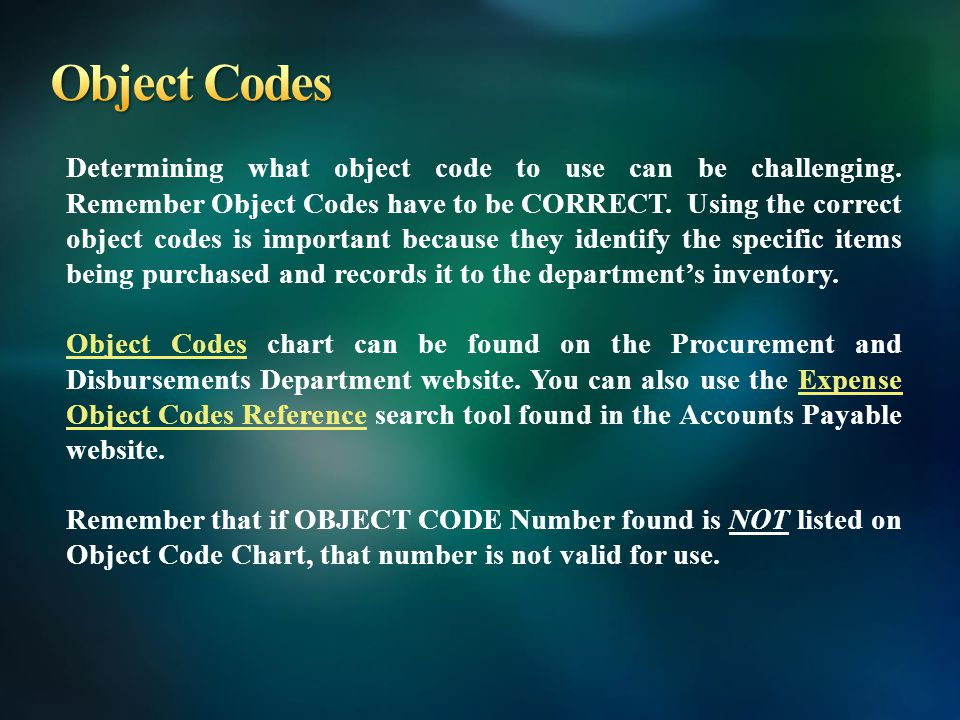 Determining what object code to use can be challenging.