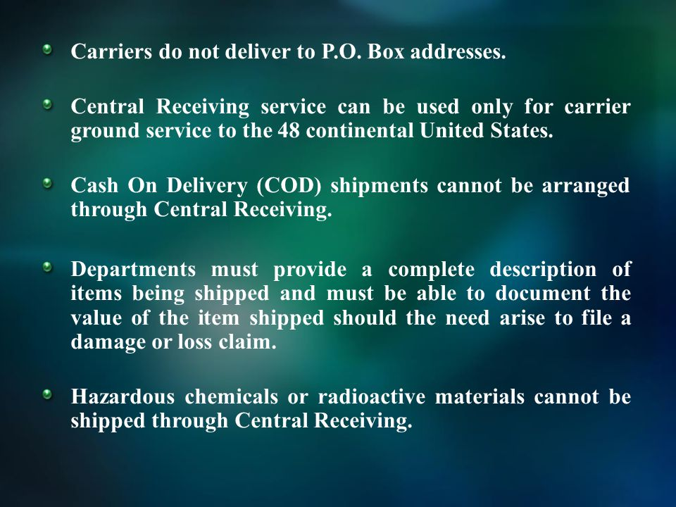 Carriers do not deliver to P.O. Box addresses.