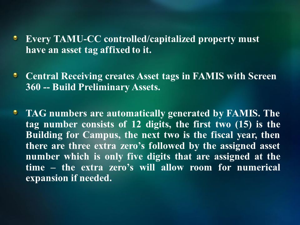 Every TAMU-CC controlled/capitalized property must have an asset tag affixed to it.