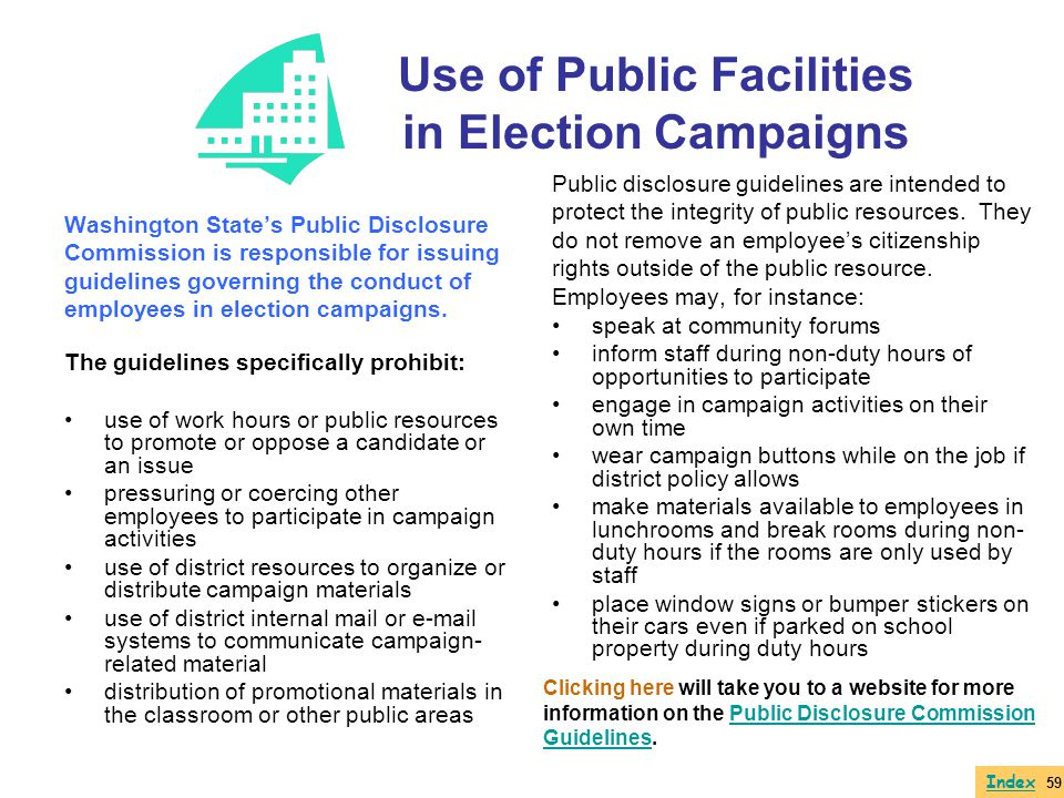 Use of Public Facilities in Election Campaigns Washington States Public Disclosure Commission is responsible for issuing guidelines governing the cond