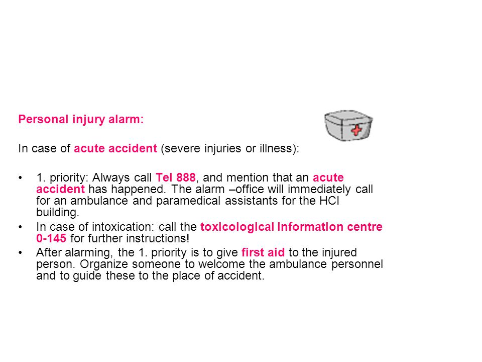 Personal injury alarm: In case of acute accident (severe injuries or illness): 1.