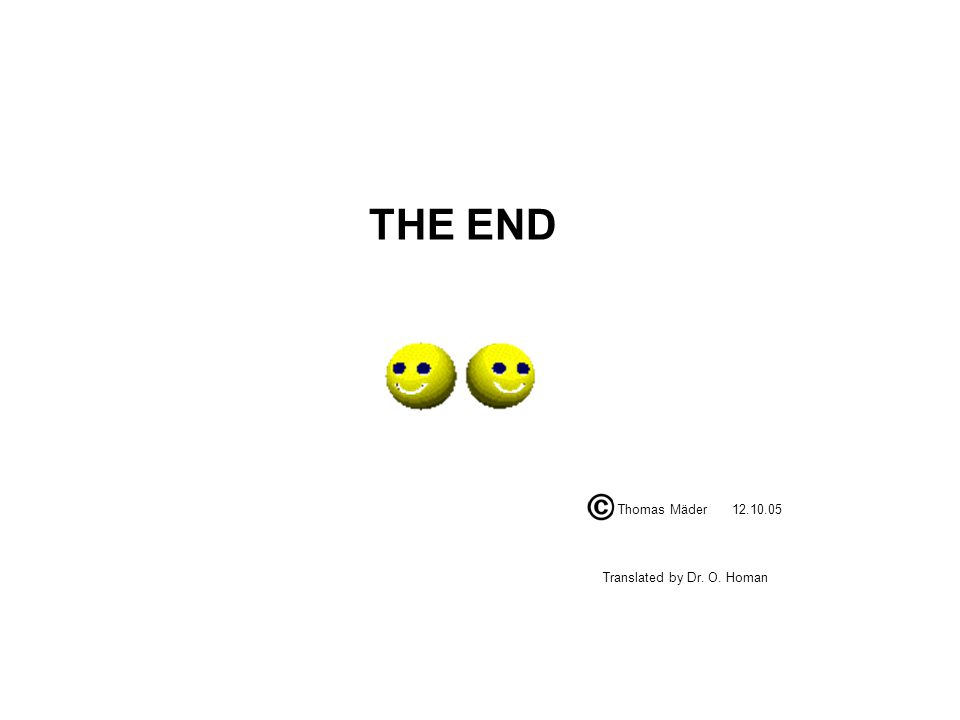 THE END Thomas Mäder Translated by Dr. O. Homan