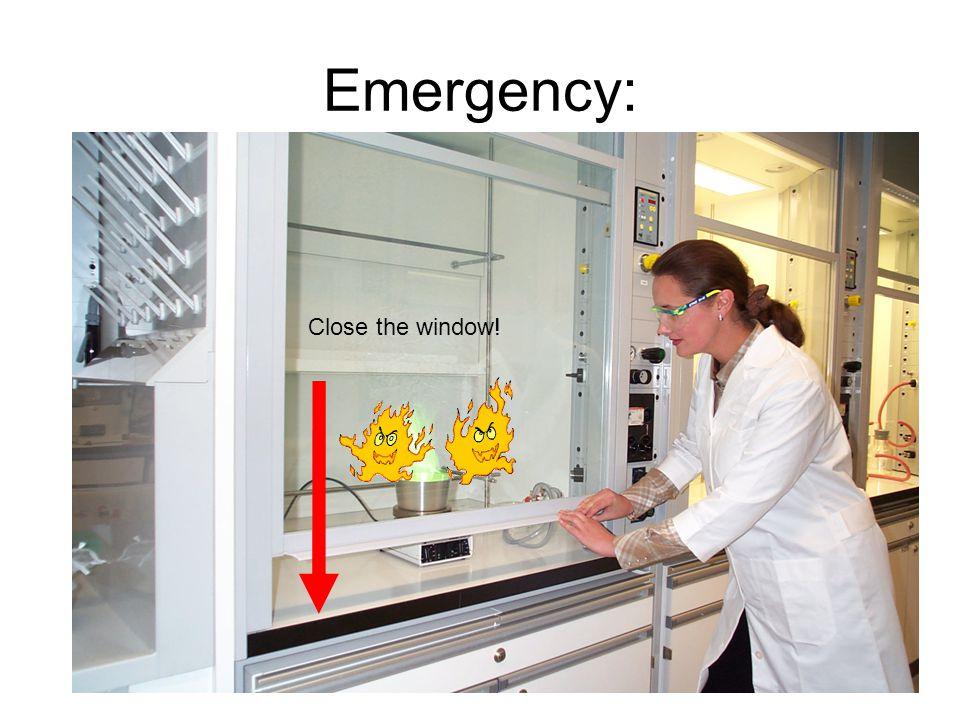 Emergency: Close the window!
