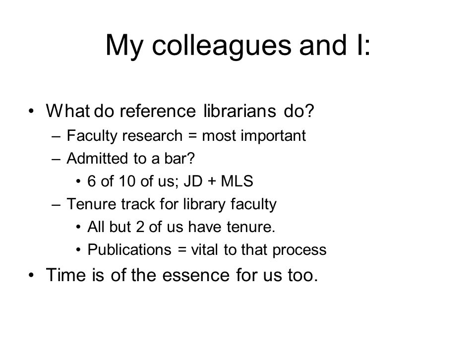 My colleagues and I: What do reference librarians do.