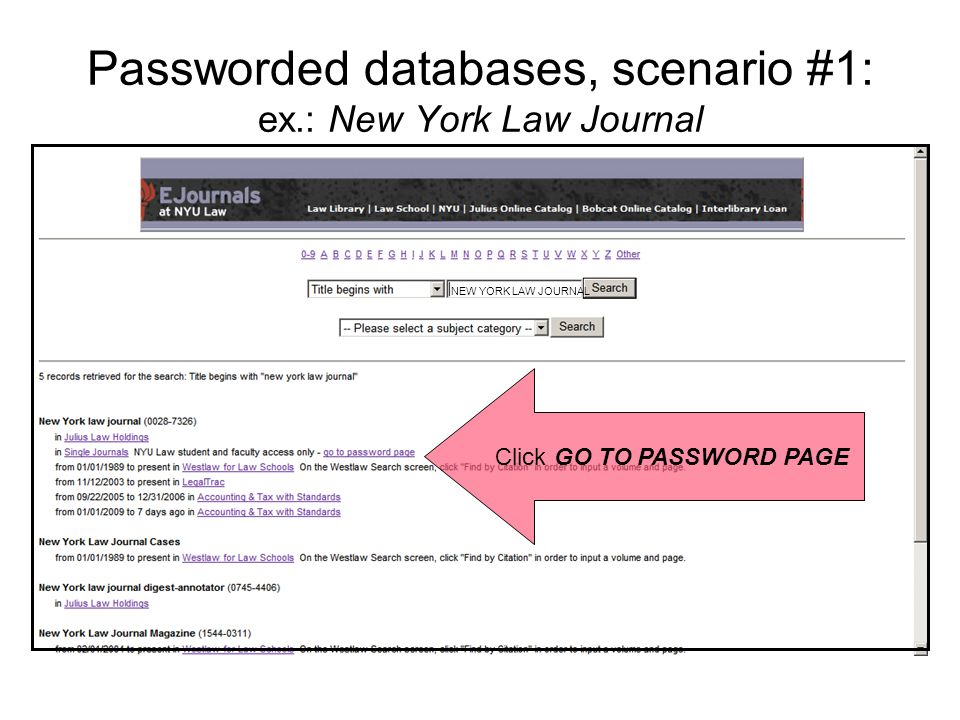 Passworded databases, scenario #1: ex.: New York Law Journal NEW YORK LAW JOURNAL Click GO TO PASSWORD PAGE