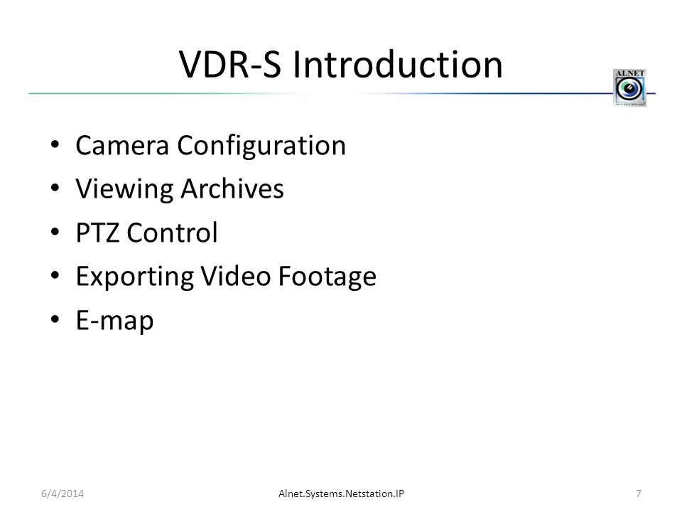 Camera Configuration VDR-S software enables the user to setup and define individual camera characteristics.