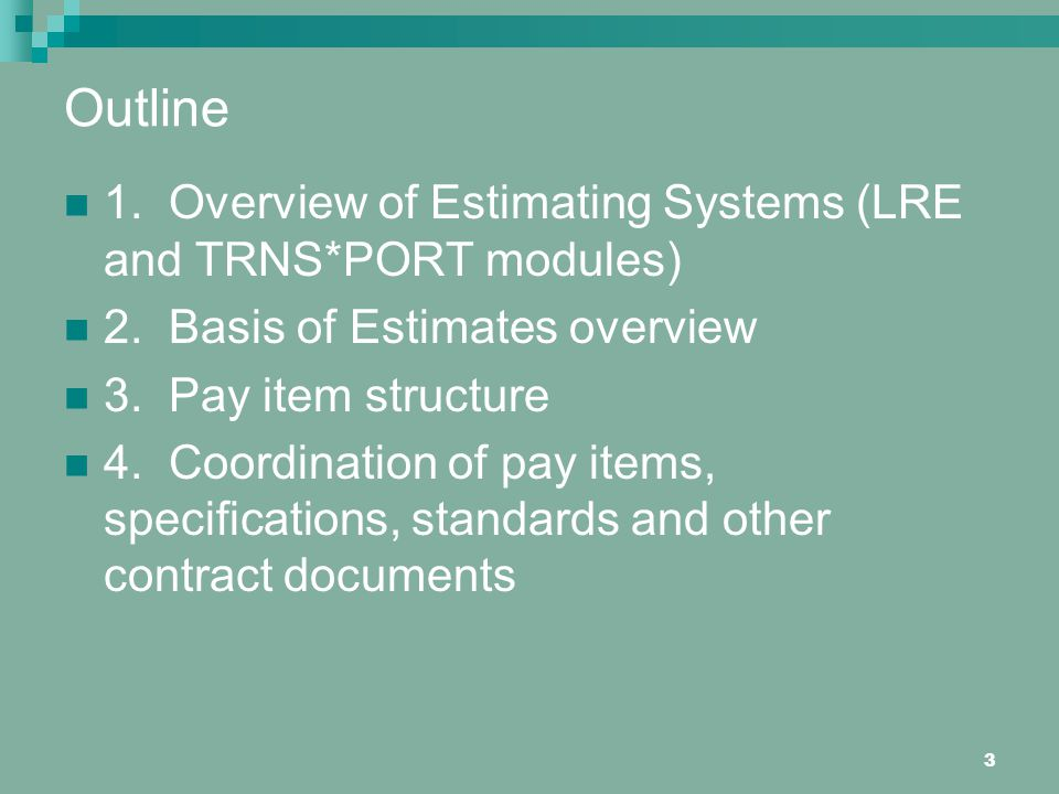 3 Outline 1.Overview of Estimating Systems (LRE and TRNS*PORT modules) 2.