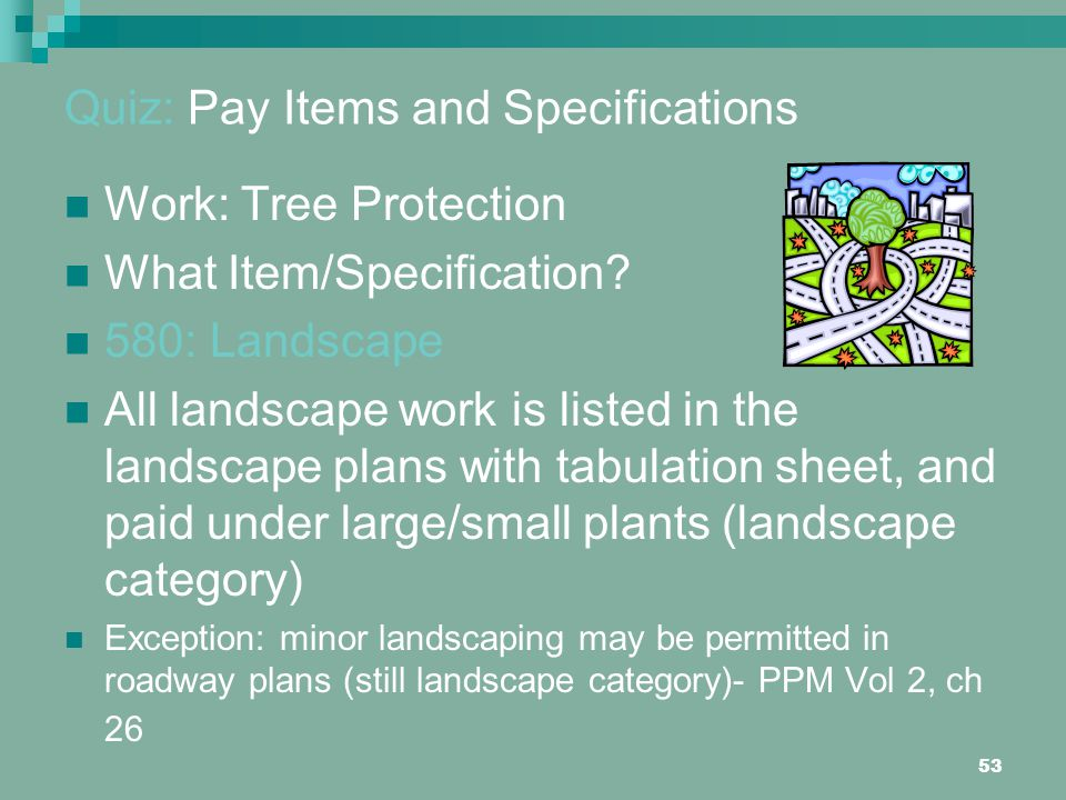 53 Quiz: Pay Items and Specifications Work: Tree Protection What Item/Specification.