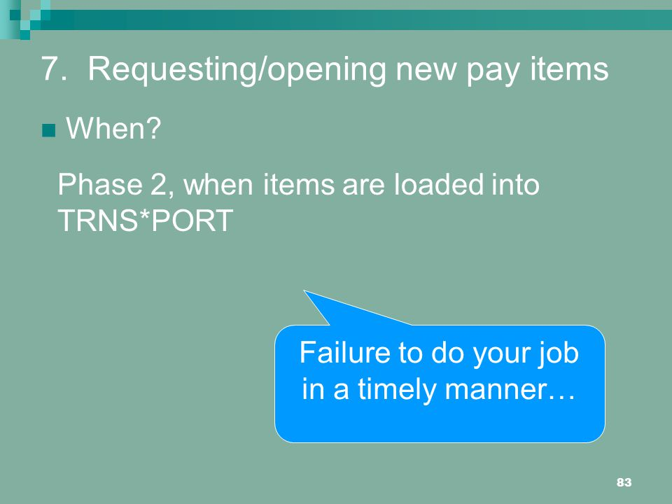 83 7.Requesting/opening new pay items When.