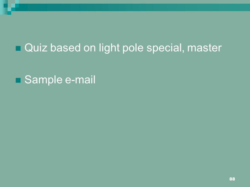 88 Quiz based on light pole special, master Sample e-mail