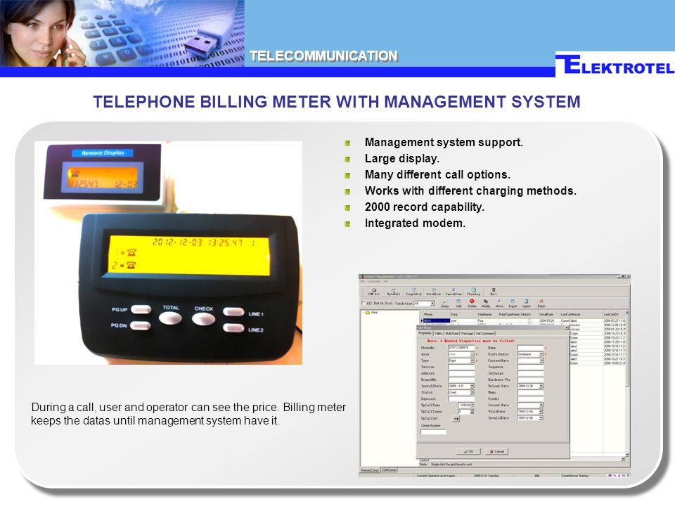 TELEPHONE BILLING METER WITH MANAGEMENT SYSTEM TELECOMMUNICATION Management system support. Large display. Many different call options. Works with dif