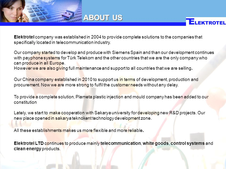 Elektrotel company was established in 2004 to provide complete solutions to the companies that specifically located in telecommunication industry. ABO