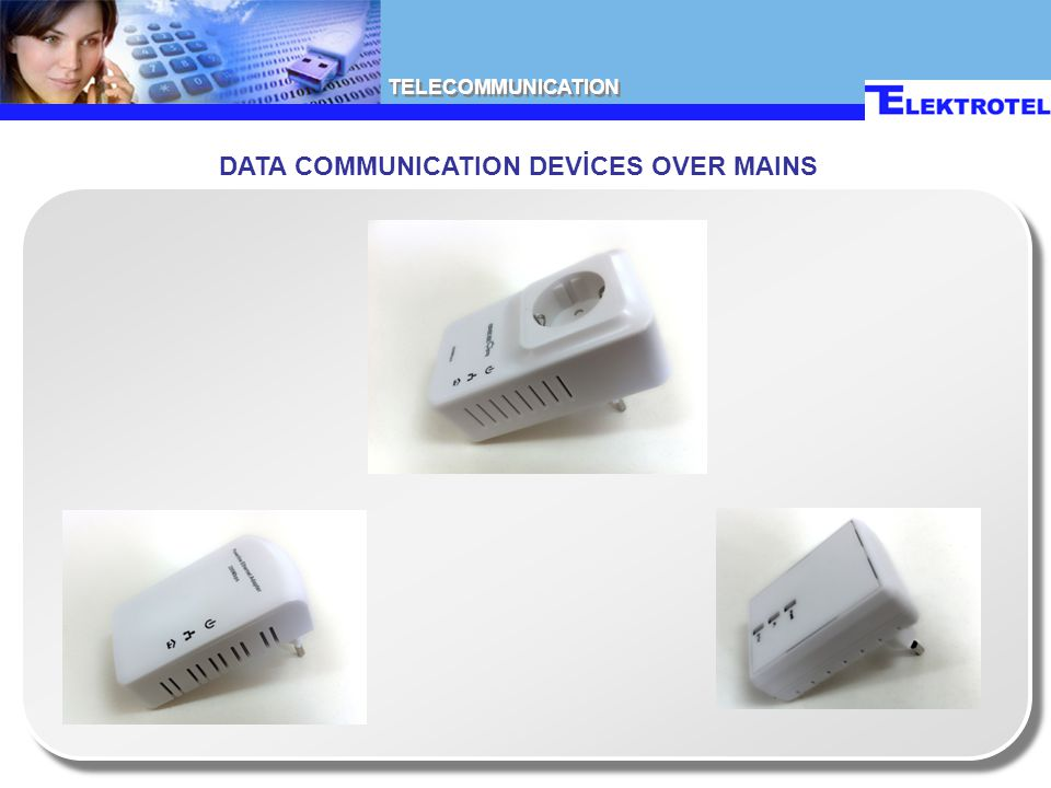 TELECOMMUNICATION DATA COMMUNICATION DEVİCES OVER MAINS