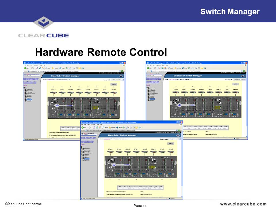 44 ClearCube Confidential Page 44 Switch Manager Hardware Remote Control