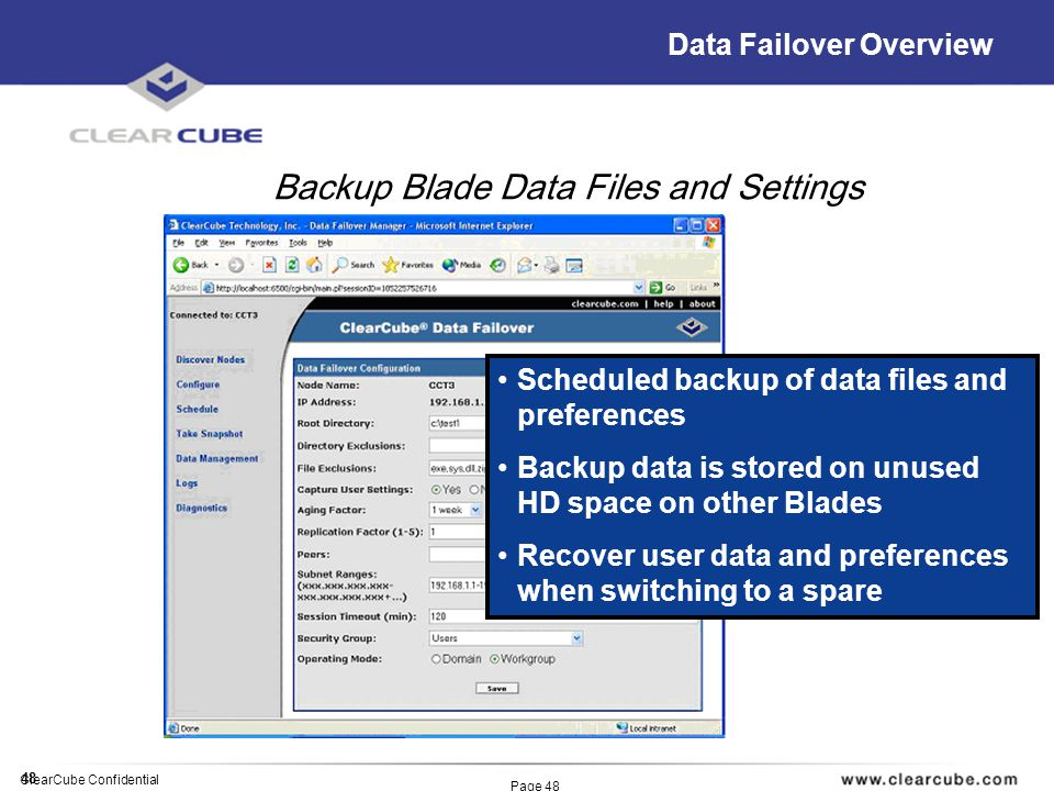 48 ClearCube Confidential Page 48 Data Failover Overview Backup Blade Data Files and Settings Scheduled backup of data files and preferences Backup da