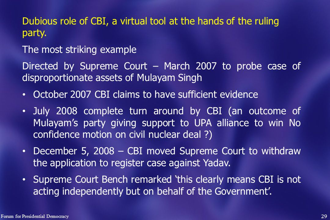 29 Dubious role of CBI, a virtual tool at the hands of the ruling party.