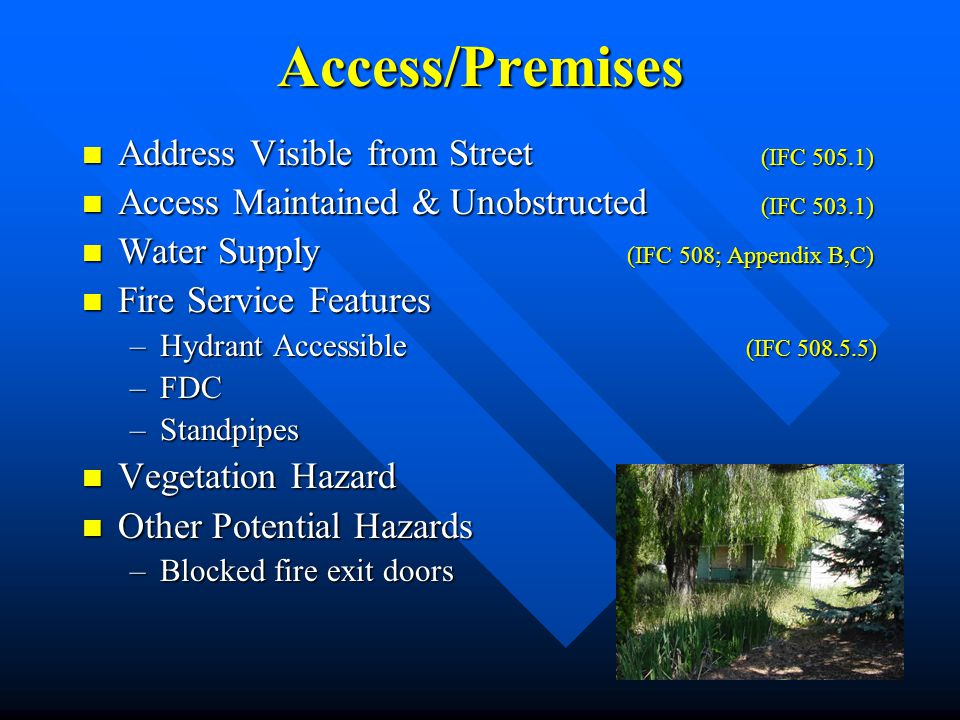 Access/Premises Address Visible from Street (IFC 505.1) Address Visible from Street (IFC 505.1) Access Maintained & Unobstructed (IFC 503.1) Access Ma